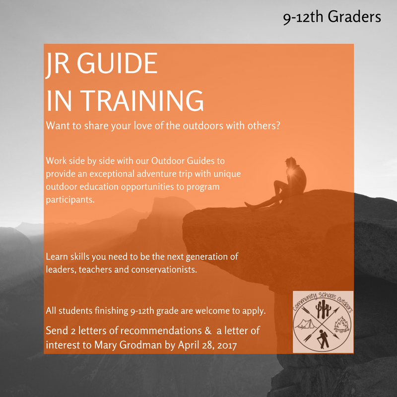 Jr. Guide in Training for all students finishing grades 9 - 12. Send 2 letters of recommendation to Mary Grodman, 4300 E. Sunrise Dr. by April 28, 2017. Learn skills you need to be the next generation of leaders, teachers and conservationists. Work side-by-side with our Outdoor Guides to provide an exceptional adventure trip with unique outdoor education opportunities to program participants.