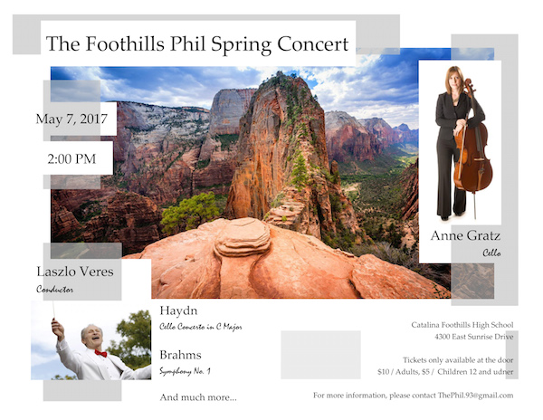 Foothills Phil Spring Concert May 7 at 2pm Lazlo Veres Conductor Catalina Foothills High School Auditorium, 4300 E Sunrise Dr. Tickets sold at the door, $10 adults, $5 children 12 and under