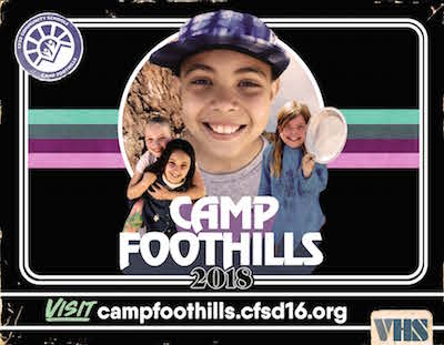 Camp Foothills 2018 visit us: camp foothills.cfsd16.org